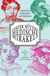 Dokter Mütters medische mirakels : de opkomst van de moderne geneeskunde
