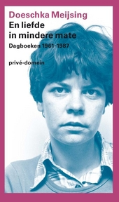 En liefde in mindere mate : dagboeken 1961-1987