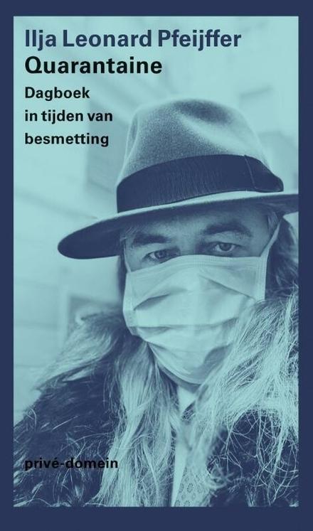 Quarantaine : dagboek in tijden van besmetting