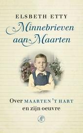 Minnebrieven aan Maarten : over Maarten 't Hart en zijn oeuvre