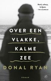 Over een vlakke, kalme zee : roman