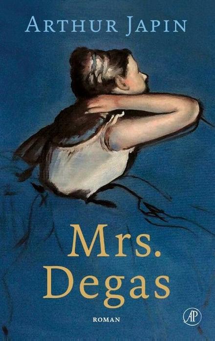 Mrs. Degas : roman
