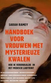 Handboek voor vrouwen met mysterieuze kwalen : hoe ik verdwaalde in het medisch labyrint