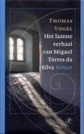 Het laatste verhaal van Miguel Torres da Silva : roman