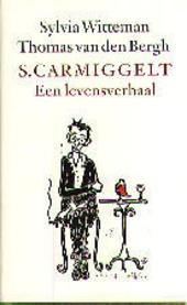 S. Carmiggelt : een levensverhaal