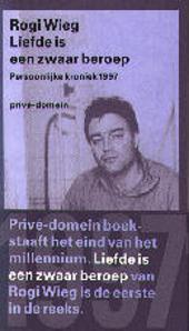 Liefde is een zwaar beroep : persoonlijke kroniek 1997