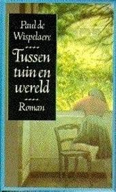 Tussen tuin en wereld : roman