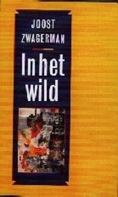 In het wild : essays en kritieken