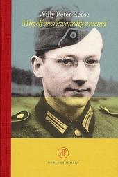 Mijzelf merkwaardig vreemd : de ontmenselijking van de oorlog, Rusland 1941-1944