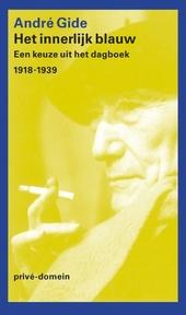 Het innerlijk blauw : een keuze uit het dagboek 1918-1939