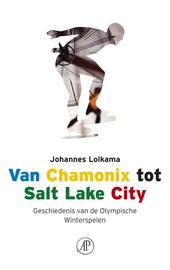 Van Chamonix tot Salt Lake City : geschiedenis van de Olympische Winterspelen
