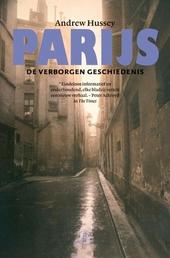 Parijs : de verborgen geschiedenis