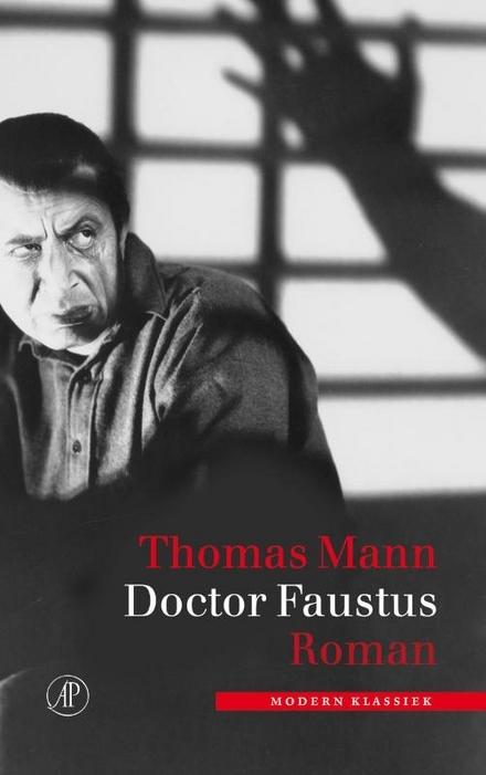 Doctor Faustus : het leven van de Duitse toondichter Adrian Leverkühn, verteld door een vriend