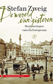 De wereld van gisteren : herinneringen van een Europeaan