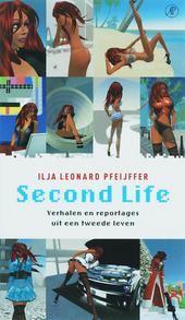 Second life : verhalen en reportages uit een tweede leven