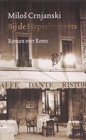 Bij de Hyperboreeërs : roman over Rome