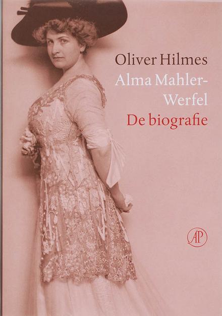 Alma Mahler-Werfel : de biografie - Echtgenote, minnares en muze