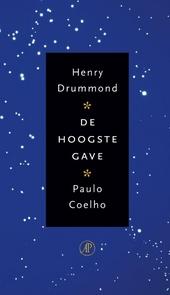 De hoogste gave : een bewerking van Henry Drummonds The greatest thing in the world