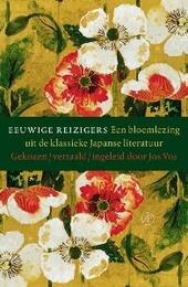 Eeuwige reizigers : een bloemlezing uit de klassieke Japanse literatuur