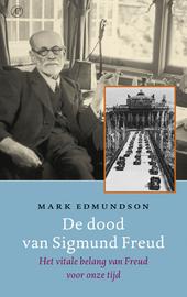 De dood van Sigmund Freud : het vitale belang van Freud voor onze tijd