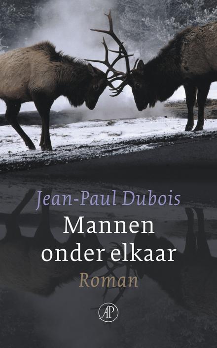 Mannen onder elkaar : roman