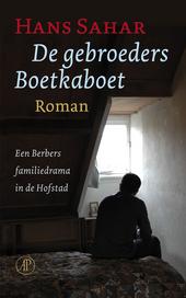 De gebroeders Boetkaboet : een Berbers familiedrama in de Hofstad : roman