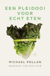 Een pleidooi voor echt eten : manifest van een eter