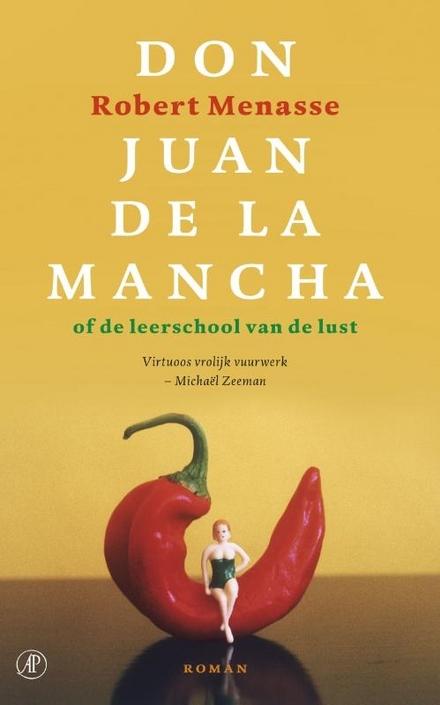 Don Juan de la Mancha, of De leerschool van de lust : roman
