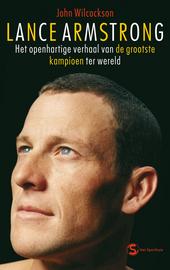 Lance Armstrong : het openhartige verhaal van de grootste kampioen ter wereld