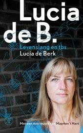 Lucia de B. : levenslang en tbs