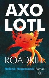 Axolotl roadkill : roman