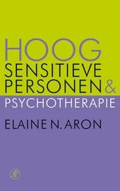 Hoog sensitieve personen en psychotherapie : handboek voor psychotherapeuten en patiënten