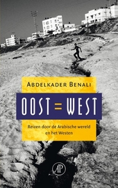 Oost = West : reizen door de Arabische wereld en het Westen