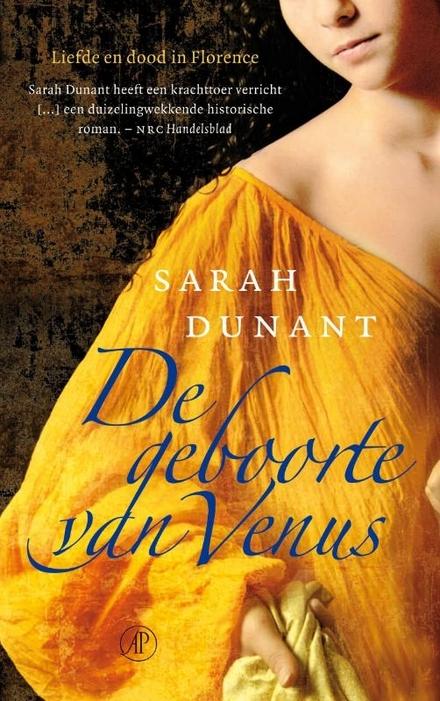 De geboorte van Venus : liefde en dood in Florence - Verhaal van een meisje uit Firenze tijdens de renaissance