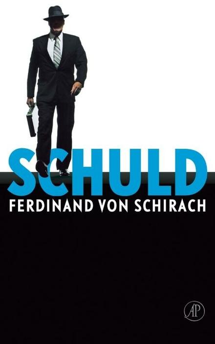 Schuld : verhalen - Ferdinand von Schirach - SCHULD