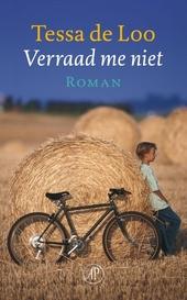 Verraad me niet : roman