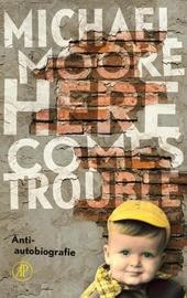 Here comes trouble : anti-autobiografie