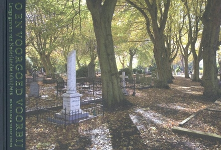 O en voorgoed voorbij : langs graven van Nederlandse schrijvers