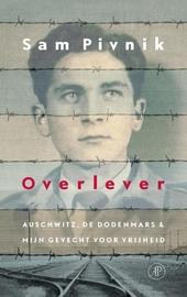 Overlever : Auschwitz, de dodenmars en mijn gevecht voor vrijheid