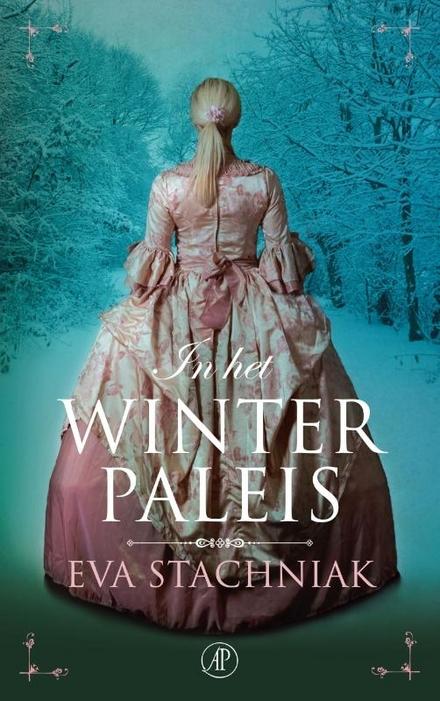 In het winterpaleis : een roman over Catharina de Grote