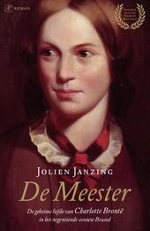 De meester : de geheime liefde van Charlotte Brontë in het negentiende-eeuwse Brussel : roman