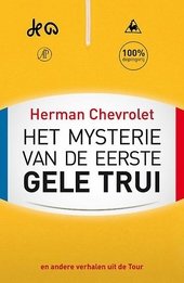 Het mysterie van de eerste gele trui : & andere verhalen uit de Ronde van Frankrijk