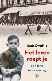 Het leven roept je : een kind in de oorlog