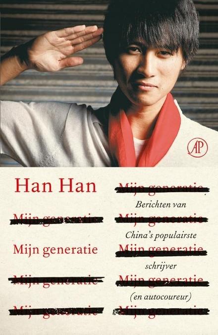 Mijn generatie : berichten van China's populairste schrijver (en autocoureur)