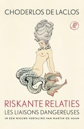 Riskante relaties, of Brieven verzameld in bepaalde kring en tot lering van enkele andere openbaar gemaakt door mon...