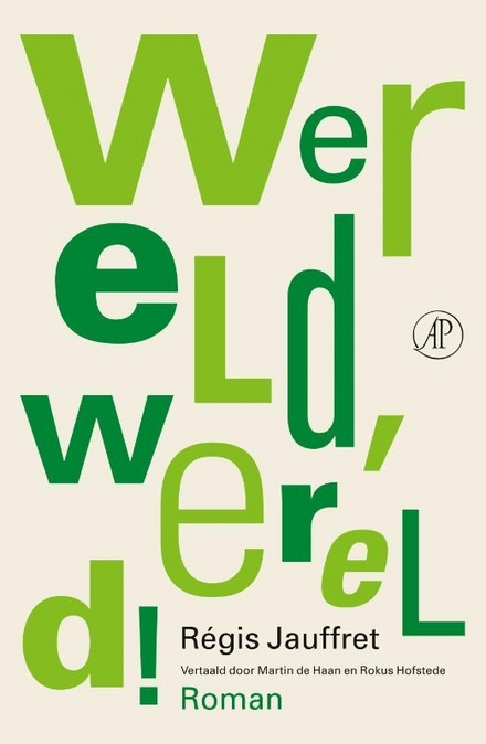 Wereld, wereld! : roman