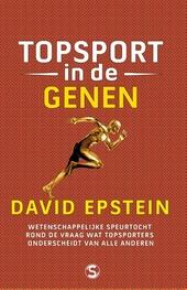 Topsport in de genen : wetenschappelijke speurtocht rond de vraag wat topsporters onderscheidt van alle anderen
