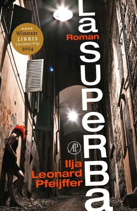 La superba : een roman - Een liefdesverklaring aan een stad, met een hoek af