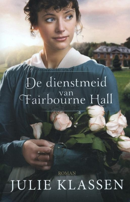 De dienstmeid van Fairbourne Hall : roman