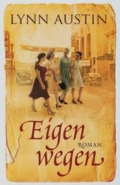 Eigen wegen : roman